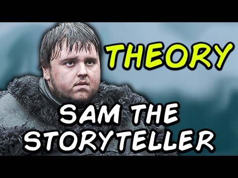 Is Samwell Tarly Narrating Game of Thrones? FAN THEORY (SPOILERS)