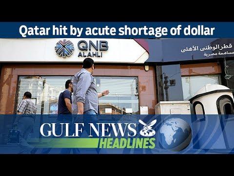 Qatar hit by acute shortage of dollar - GN Headlines