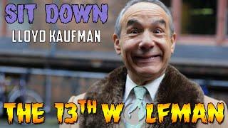 SIT DOWN: the Toxic Edition Lloyd Kaufman