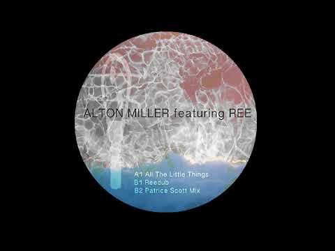 Alton Miller - All The Little Things