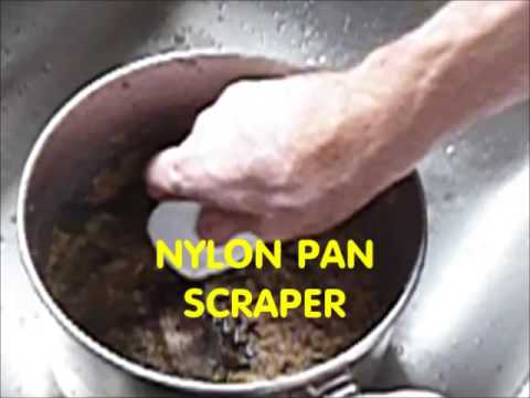 Use a Nylon PAN SCRAPER to clean POTS and PANS.
