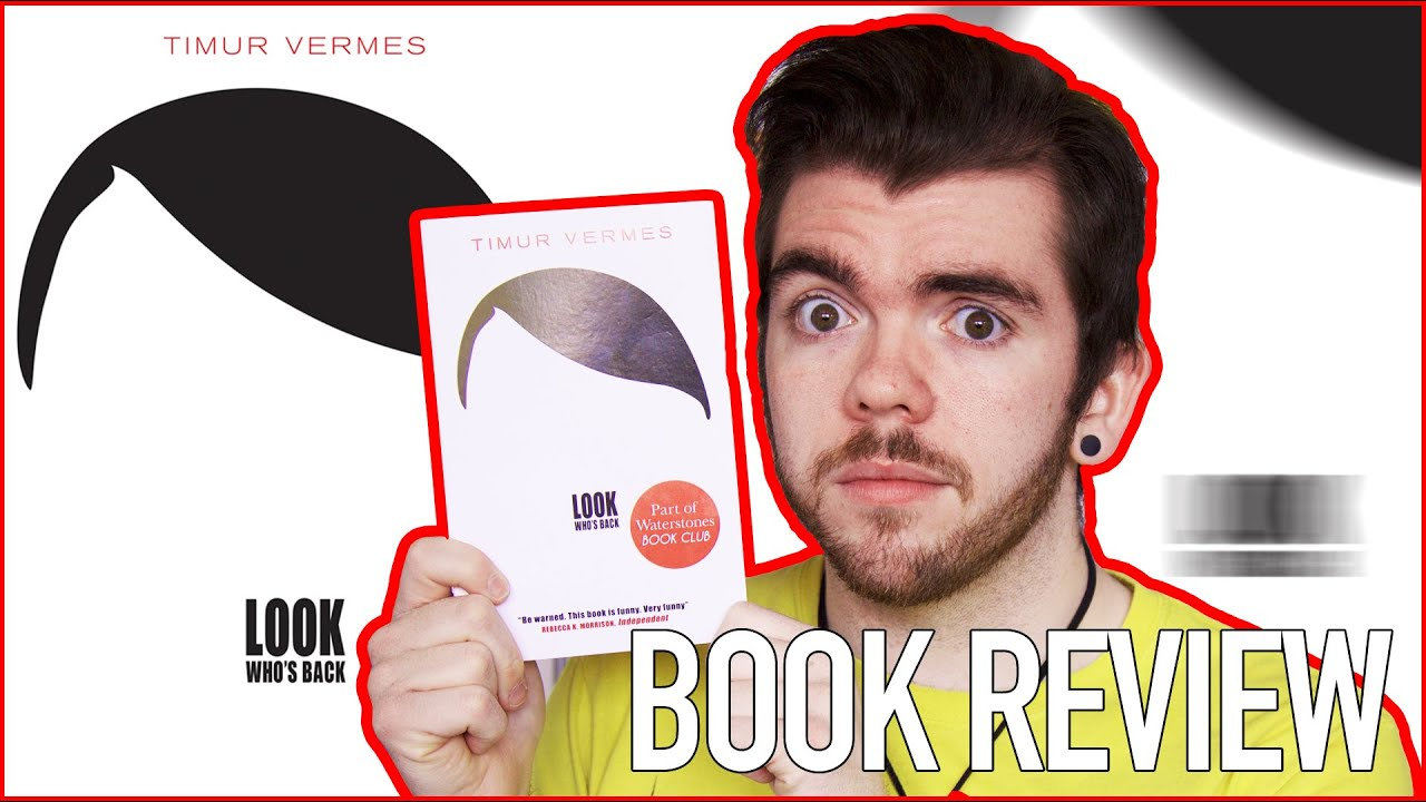 """REVIEW - """"Look Who's Back"""" By Timur Vermes"""