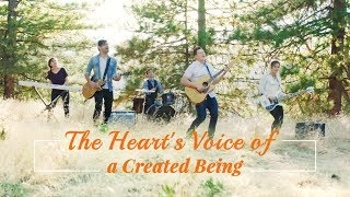 "Worship God in Spirit and in Truth | Christian Music Video ""The Heart's Voice of a Created Being"""