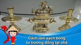 Khám Phá Vietnam Travel: Cách làm sạch bóng lư hương đồng tại nhà