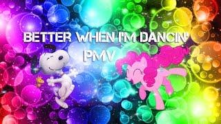 Better When I'm Dancin' {PMV}