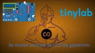 Tinylab ile motor sürmek ve lcd ekranda devir gösterimi