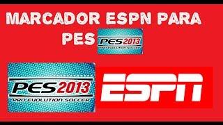 DESCARGAR MARCADOR DE ESPN EN ESPAÑOL PARA PES 2013 Thumbnail