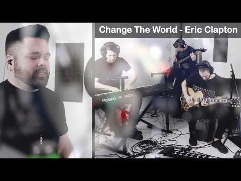 Best Night Ever   Change The World   Eric Clapton Cover
