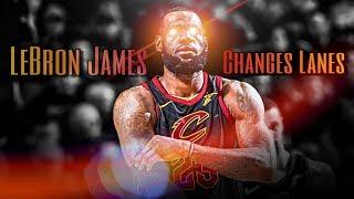 "LeBron James Mix ~ ""Change Lanes"" ᴴᴰ"