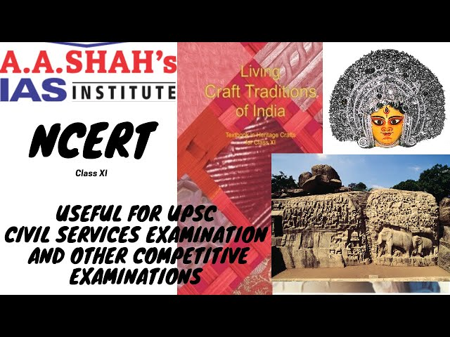 NCERT CULTURE CLASS XI: LIVING CRAFT TRADITIONS OF INDIA - Mrs. Bilquees Khatri