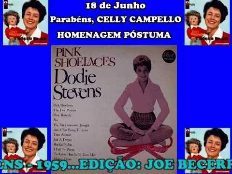 PINK SHOELACES - DODIE STEVENS EM HOMENAGEM A CELLY CAMPELLO - EDIÇÃO: JOE BECERRA