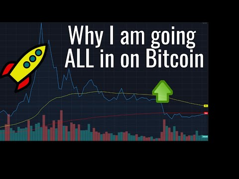 Why I Am Going ALL In On Bitcoin!
