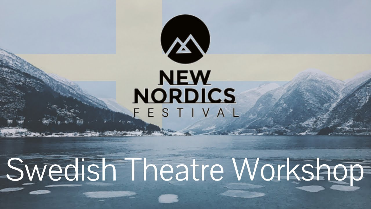 Swedish Theatre Workshop | New Nordics Festival