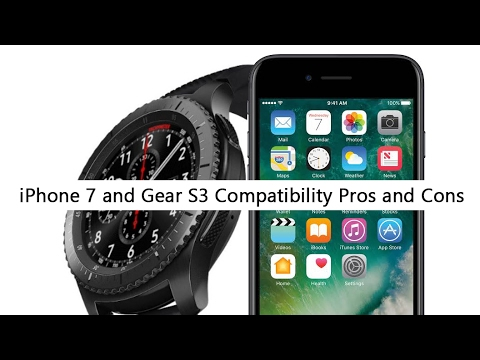 lowest price d4827 789f9 iPhone 7 and Gear S3 Compatibility Pros and Cons