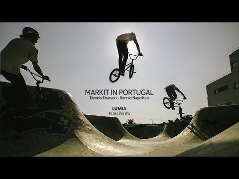 BMX | MARKIT IN PORTUGAL : Dennis Enarson - Ronnie Napolitan | LUMIAPUREVIEWS