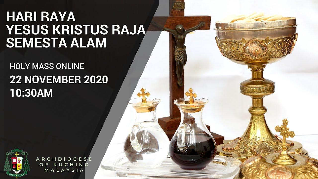 Misa Bahasa Malaysia - Hari Raya Yesus Kristus Raja Semesta Alam