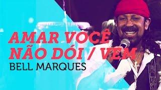 Bell Marques - Amar você não dói e Vem | Nosso Som 2015 ( Youtube Carnaval )
