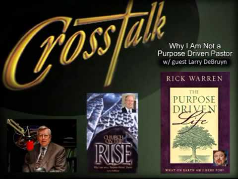 Why Not Purpose Driven? Pastor Larry DeBruyn on RICK WARREN - EXPOSING CHARLATANS