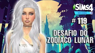 ✨DESAFIO DO ZODÍACO LUNAR/ PENULTIMO EPISODIO /THE SIMS 4🌙✨#118