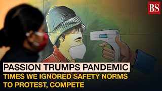 Passion trumps pandemic: Times we ignored safety norms to protest, compete