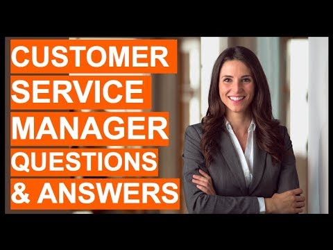 CUSTOMER SERVICE MANAGER Interview Questions & Answers! How To PASS A Customer Service Interview!