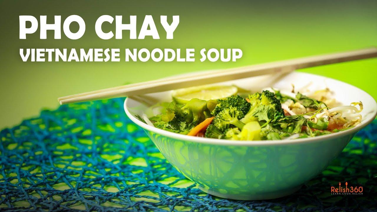 Pho Chay | Vietnamese Noodle Soup | How to make Pho | Vegan Pho Recipe |  Relish360