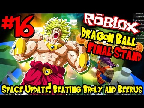 SPACE UPDATE! BEATING BROLY AND BEERUS! | Roblox: Dragon Ball Final Stand - Episode 15
