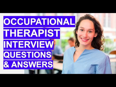 OCCUPATIONAL THERAPIST (NHS) Interview Questions & Answers. Occupational Therapy Interview Tips!