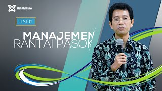 IndonesiaX ITS101 Supply Chain Management Intro Video