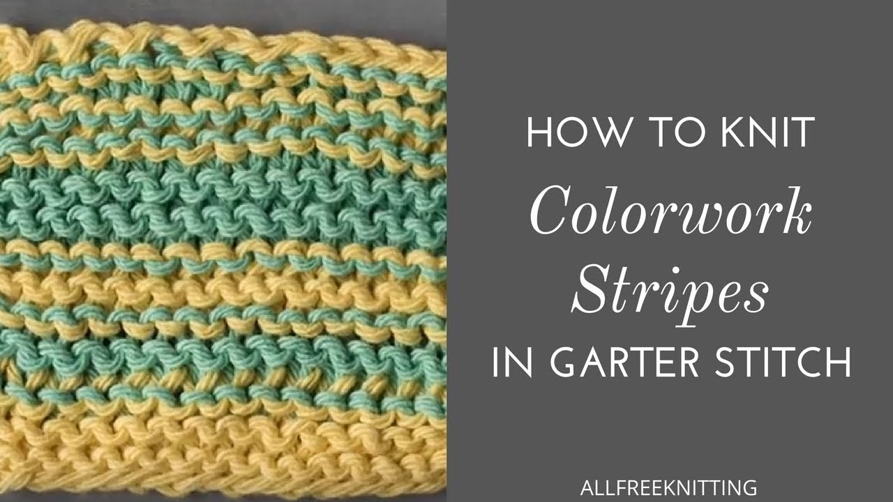 How To Knit Colorwork Stripes In Garter Stitch Youtube