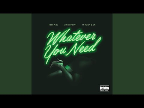 Whatever You Need (feat. Chris Brown & Ty Dolla $ign)