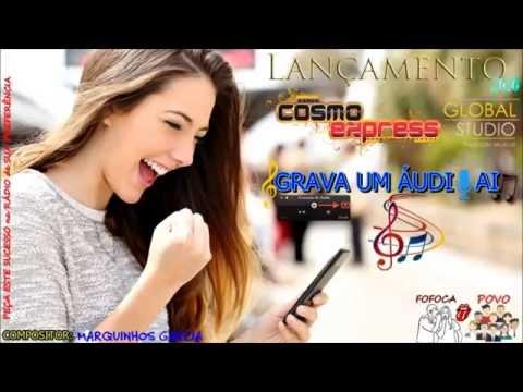 BANDA COSMO EXPRESS - GRAVA UM ÁUDIO AI - LANÇAMENTO 2016 - VIDEO MUSICAL HD