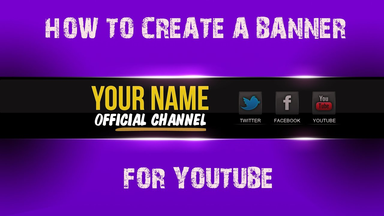 HOW TO CREATE A BANNER FOR YOUTUBE - YouTube