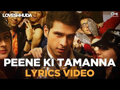 Peene Ki Tamanna Lyrics Video - Loveshhuda |...