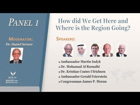 Inaugural Gulf Conference 2018 - Panel 1: How did we Get here and Where is the Region Going?