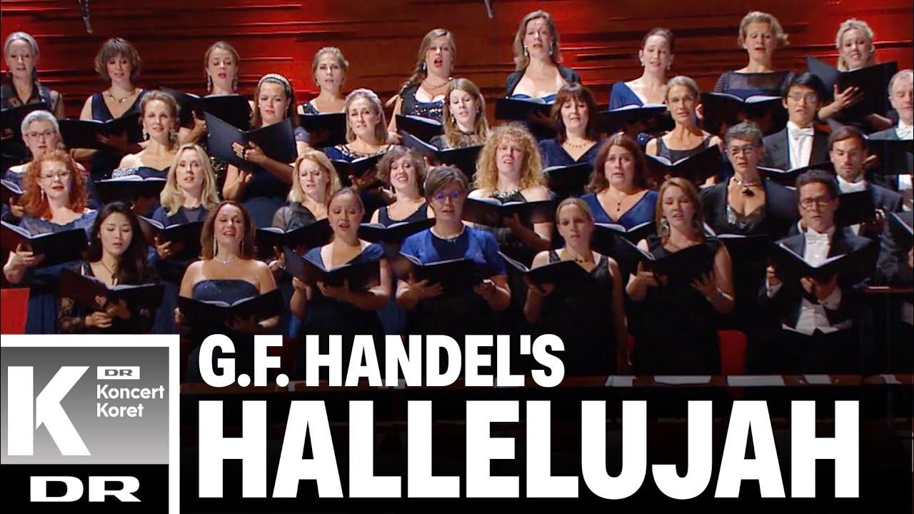 Handel's Hallelujah Chorus//DR KoncertKoret & DR SymfoniOrkestret (Live)