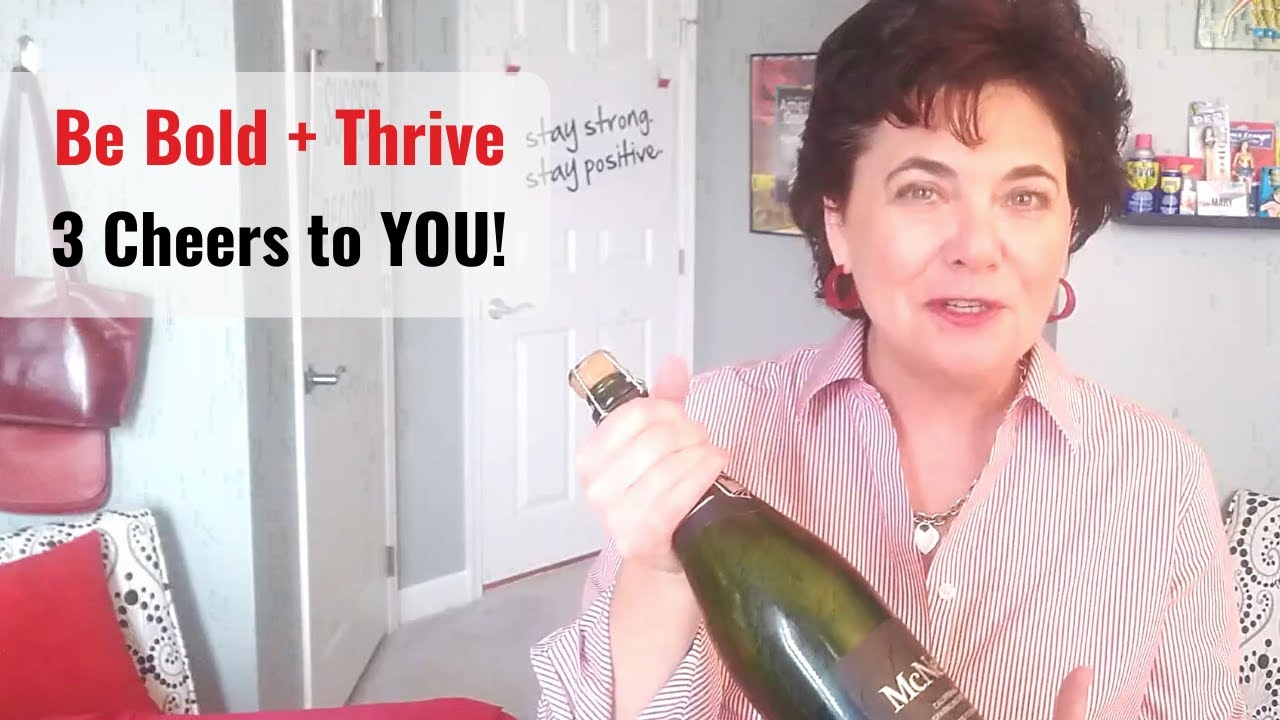 [Be Bold + Thrive] Cheers to YOU and Your 2021!