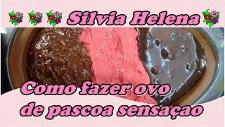 Ovo de Páscoa Sensação com Silvia Helena