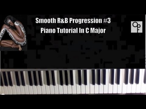 Piano rb piano chords : R&B CHORD PROGRESSIONS #3 - LEARN TO PLAY SMOOTH RnB PIANO FAST ...