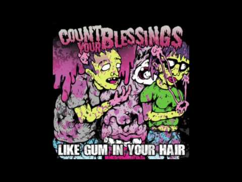 Count Your Blessings - Like Gum In Your Hair (Full Album 2009)