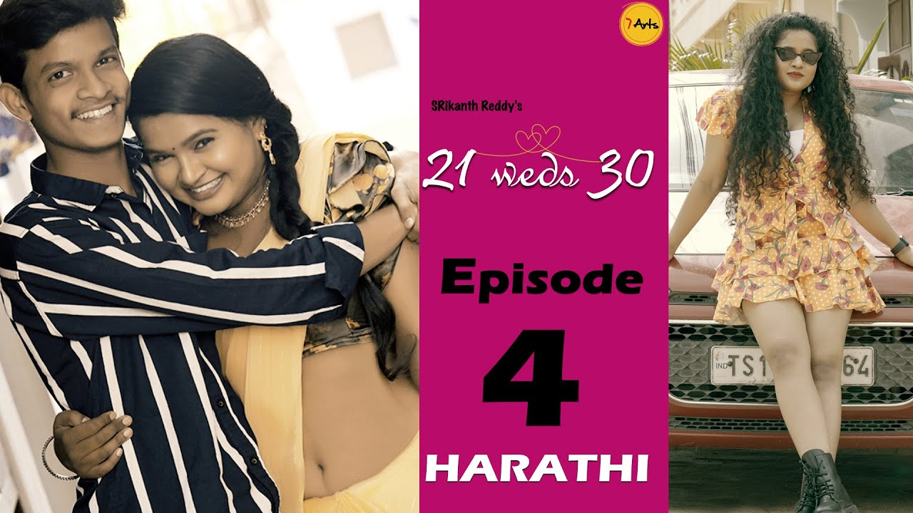 21 weds 30 | Episode 4 | 7 Arts | By SRikanth Reddy