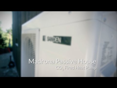 Madrona Passive House | CO2 Fired Heat Pump