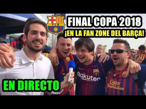 ¡EN LA FAN ZONE DEL BARÇA EN DIRECTO!  BARCELONA VS SEVILLA - ESPECIAL FINAL COPA DEL REY 2018