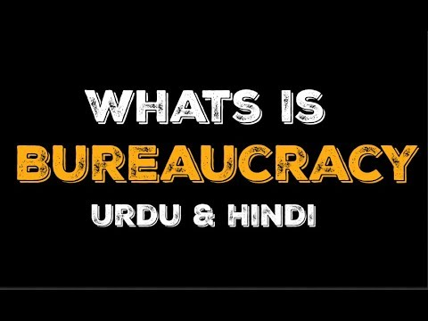 What is bureaucracy In Hindi Urdu | Meaning of Bureaucracy | Basic Concept