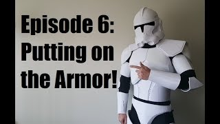 Making Clone Trooper Armor - Episode 6 - Putting on the Armor