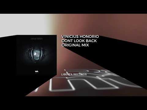 Premiere: Vinicius Honorio - Don't Look Back (Original Mix) [Liberta Records] // Techno