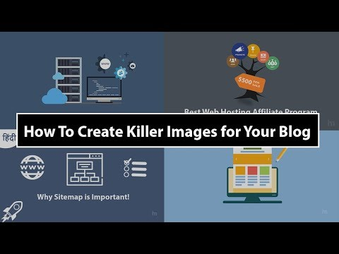 How To Create Killer Images For Your Blog 2019