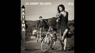 Hikmet Aslanov - Fatime