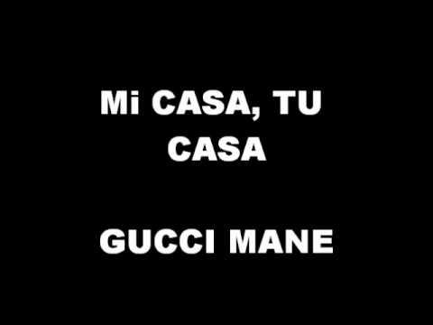 Mi Casa, Tu Casa - Gucci Mane