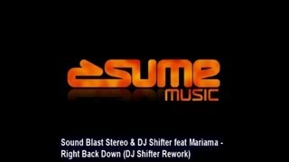 Sound Blast Stereo, DJ Shifter - Right Back Down (DJ Shifter Rework)